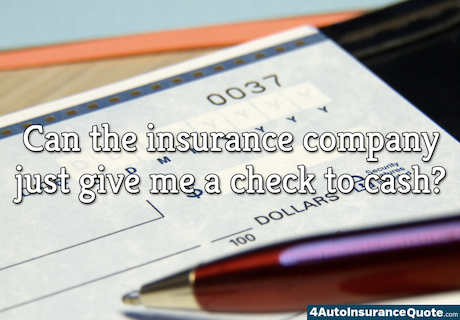 can the insurance company just give me a check to cash?