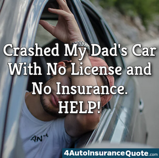 Crashed my dads car with no license and no insurance