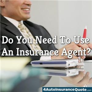 Do You Need To Use An Insurance Agent?