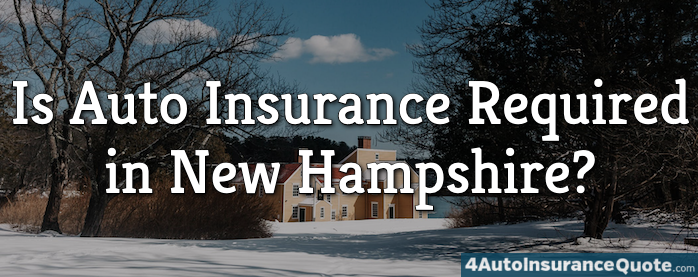Is Auto Insurance Required in New Hampshire?
