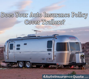 does your auto insurance cover trailers?