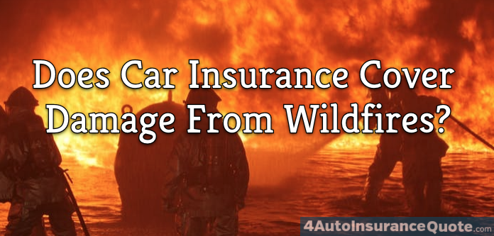 does car insurance cover wildfire damage