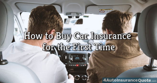 how to buy auto insurance for the first time