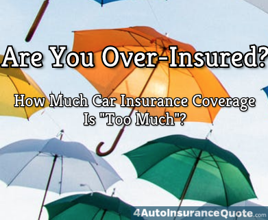 over-insured too much car insurance