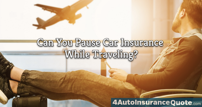 pause auto insurance while traveling