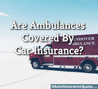 ambulances covered by car insurance