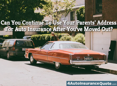 use parents address for auto insurance