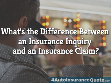 difference between insurance inquiry and insurance claim