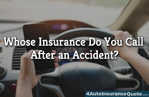 whose insurance do you call after an accident?