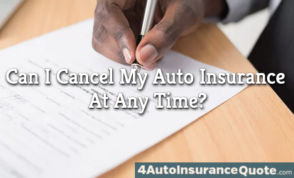 cancel auto insurance at any time