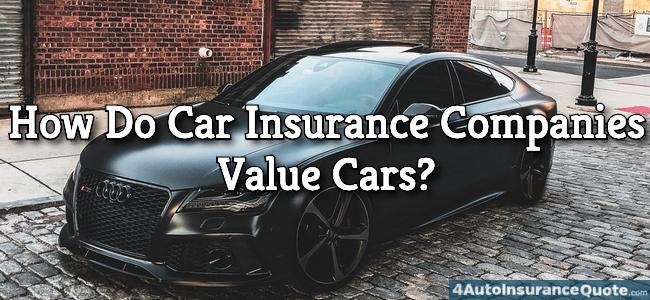 how do car insurance companies value cars?