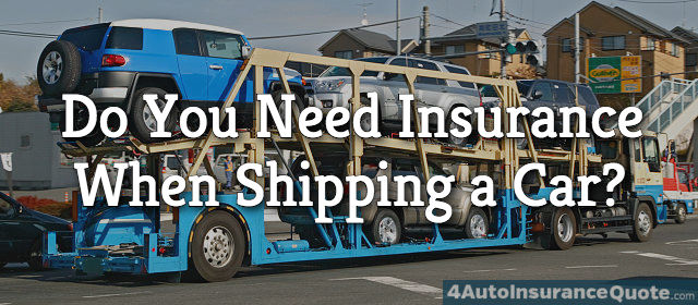 do you need insurance when shipping a car