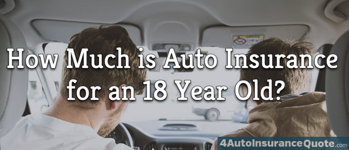 how much is auto insurance for an 18 year old