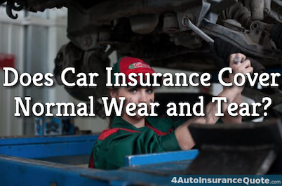 does car insurance cover wear and tear?
