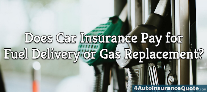 Does Car Insurance Pay for Fuel Delivery or Gas Replacement?