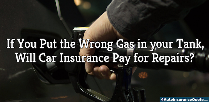If You Put the Wrong Gas in your Tank, Will Car Insurance Pay for Repairs?