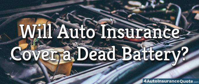 will auto insurance cover a dead battery?