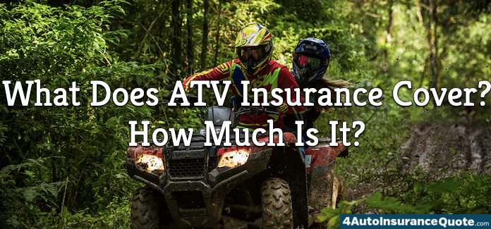 what does atv insurance cover?