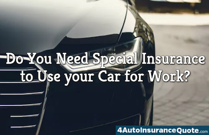 special insurance for work car
