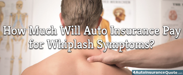 How Much Will Auto Insurance Pay for Whiplash Symptoms?
