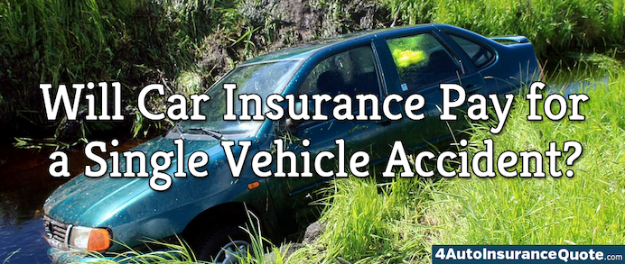 will car insurance pay for a single vehicle accident?