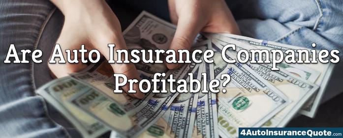 Are Auto Insurance Companies Profitable?