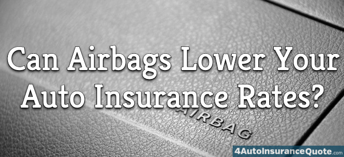 Can Airbags Lower Your Auto Insurance Rates?