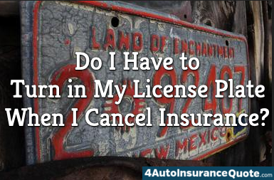 Do I Have to Turn in My License Plate When I Cancel Insurance?