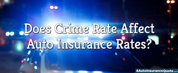 Does Crime Rate Affect Auto Insurance Rates?