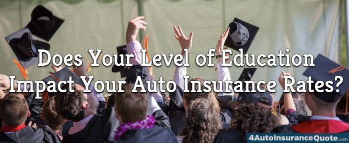 education level impact auto insurance rates