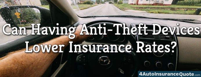 Can Having Anti-Theft Devices Lower Insurance Rates?
