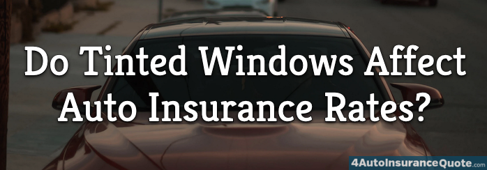 tinted windows auto insurance