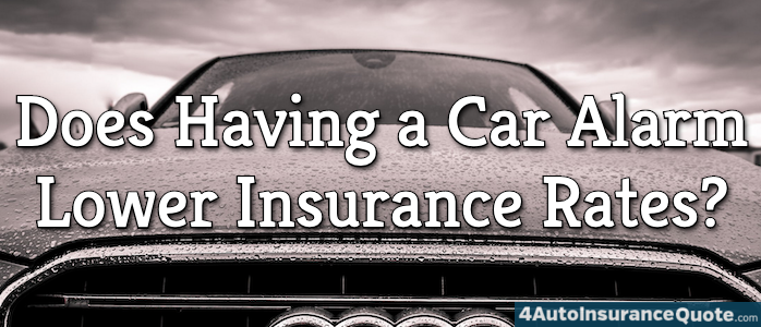 does having a car alarm lower insurance rates?