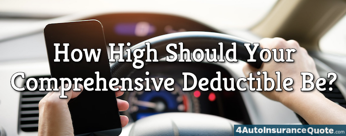 How High Should Your Comprehensive Deductible Be?