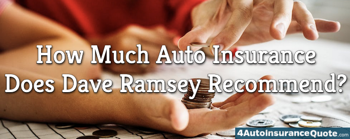 how much auto insurance does dave ramsey recommend?