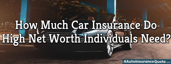 how much insurance do high net worth individuals need