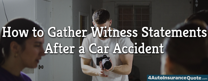 gather witness statements after car accident