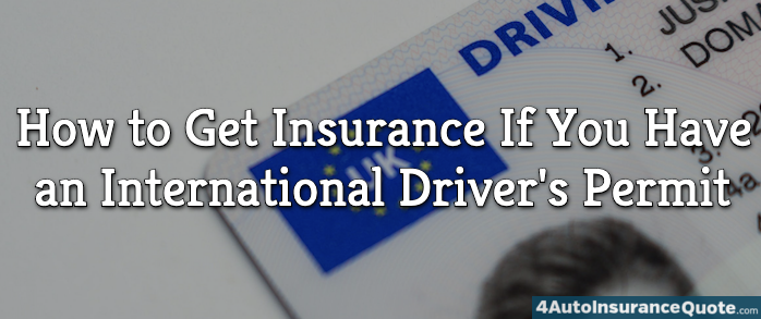 How to Get Insurance If You Have an International Driver's Permit