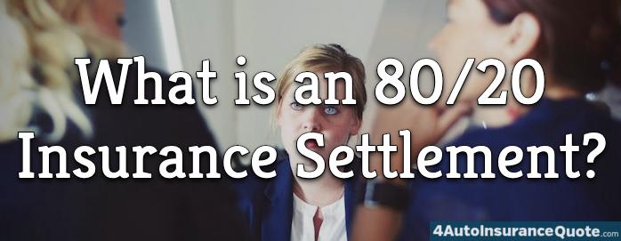 80/20 insurance settlement