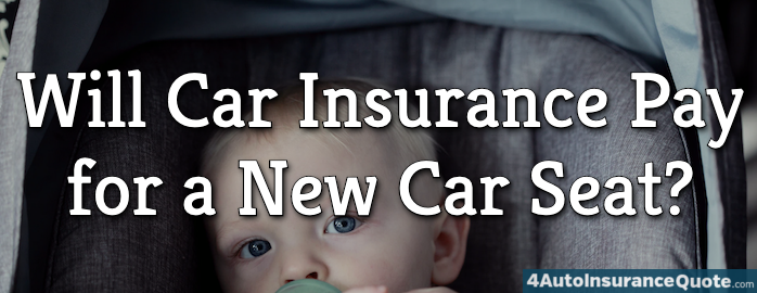 Will Car Insurance Pay for a New Car Seat?