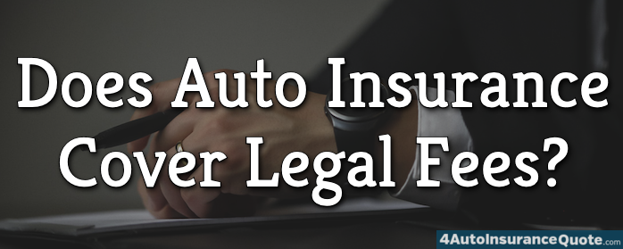does auto insurance cover legal fees