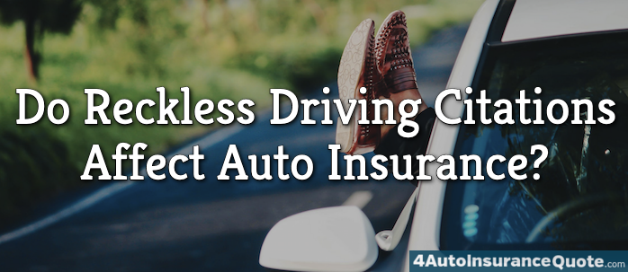 Do Reckless Driving Citations Affect Auto Insurance?