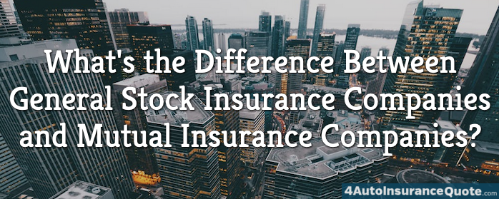 What's the Difference Between General Stock and Mutual Insurance Companies?