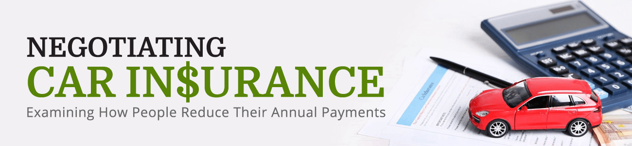 Negioating Car Insurance Examining How People Reduce Their Annual Payments