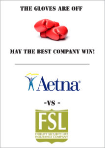 Aetna vs Fidelity Security Life Insurance