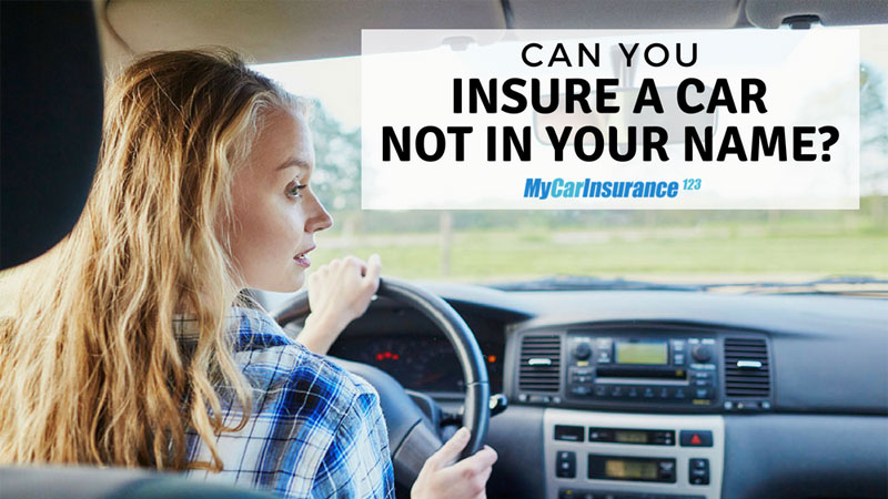 Can You Insure A Car You Don't Own