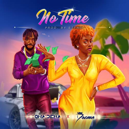 "Ona Dema's ""No Time"" featuring Dremo"