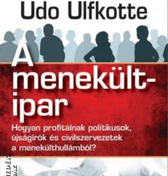 A menekültipar - Udo Ulfkotte | ClimeNews - Hírportál