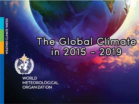 Globális éghajlati értékelő 2015–2019: gyorsuló éghajlatváltozás   ClimeNews