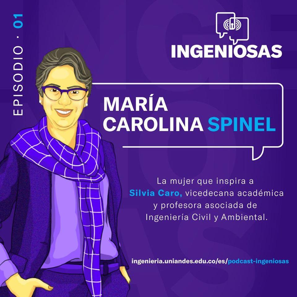 Ingeniosas: Mujeres en STEM que nos inspiran - Ma. Carolina Spinel, física, inspira a Silvia Caro